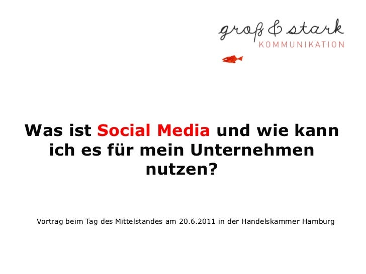 Was ist Social Media und wie kann  ich es für mein Unternehmen             nutzen? Vortrag beim Tag des Mittelstandes am 2...