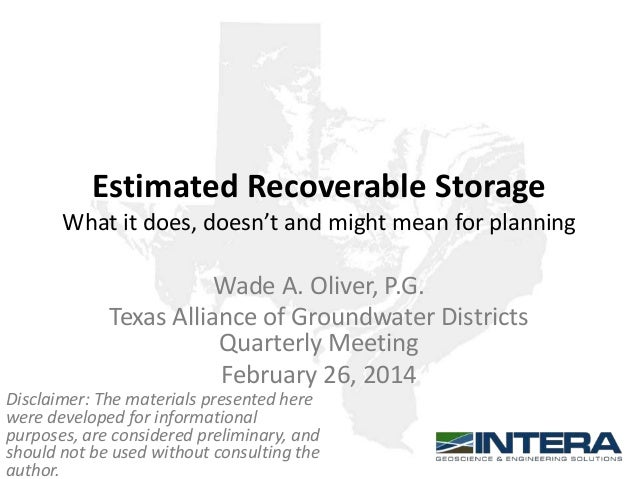 Estimated Recoverable Storage What it does, doesn't and might mean for planning  Wade A. Oliver, P.G. Texas Alliance of Gr...