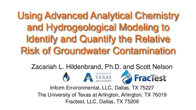 Using Advanced Analytical Chemistry and Hydrogeological Modeling to Identify and Quantify the Relative Risk of Groundwater...