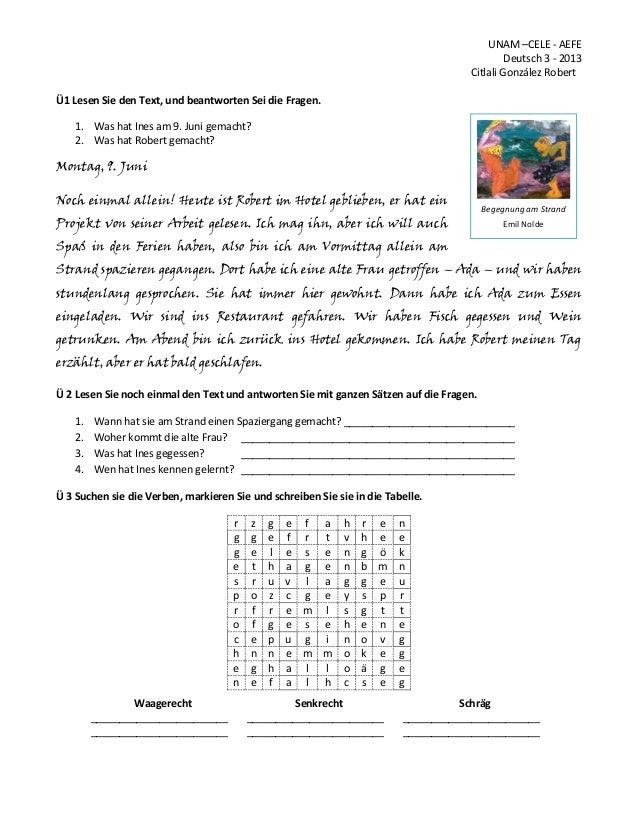 UNAM –CELE - AEFEDeutsch 3 - 2013Citlali González RobertÜ1 Lesen Sie den Text, und beantworten Sei die Fragen.1. Was hat I...