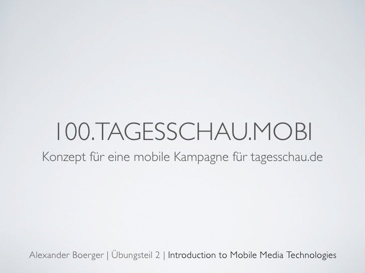 Konzept Präsentation: 100.tageschau.mobi