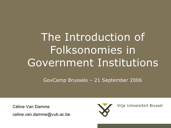 The Introduction of Folksonomies in Government Institutions GovCamp Brussels – 21 September 2006 Céline Van Damme [email_a...
