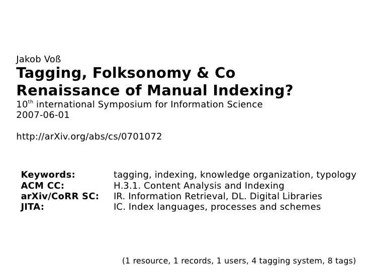 <ul><ul><li>Keywords: tagging, indexing, knowledge organization, typology </li></ul></ul><ul><ul><li>ACM CC: H.3.1. Conten...