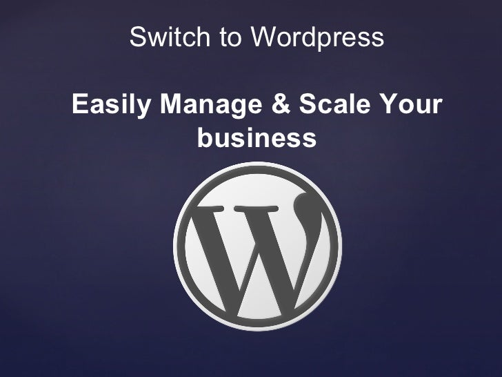 Switch to WordpressEasily Manage & Scale Your         business