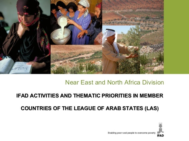 Near East and North Africa Division IFAD ACTIVITIES AND THEMATIC PRIORITIES IN MEMBERIFAD ACTIVITIES AND THEMATIC PRIORITI...