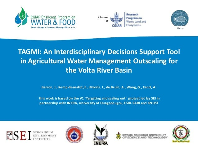 TAGMI - an interdisciplinary decisions support tool in AWM outscaling for the Volta River basin