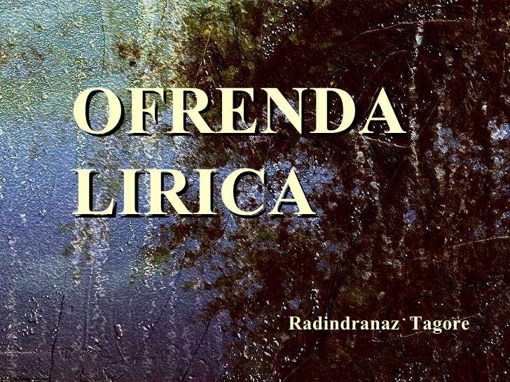 OFRENDA  LIRICA Radindranaz  Tagore