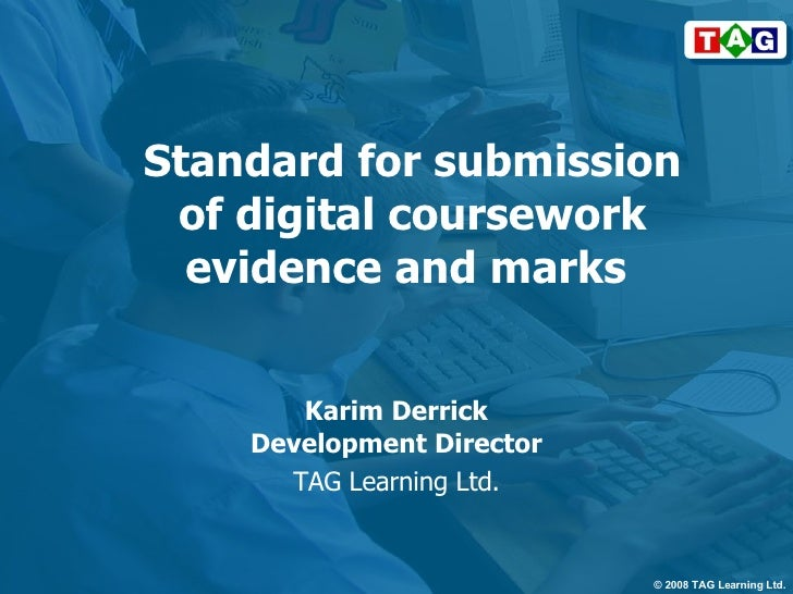 Standard for submission of digital coursework evidence and marks