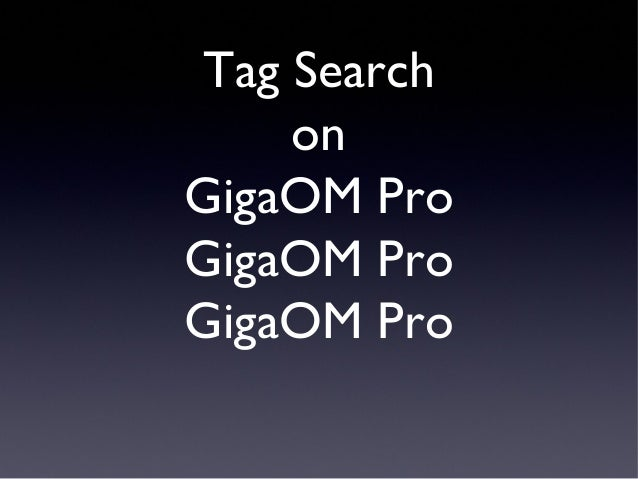 Tag search on GigaOM Pro