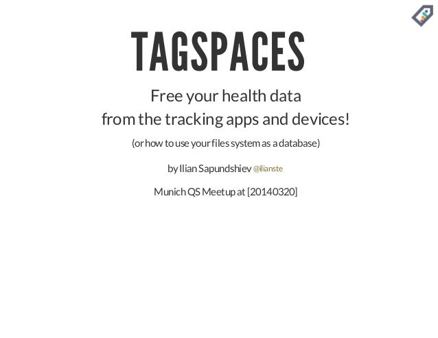 """Free your """"health"""" data from the tracking apps and devices with TagSpaces"""