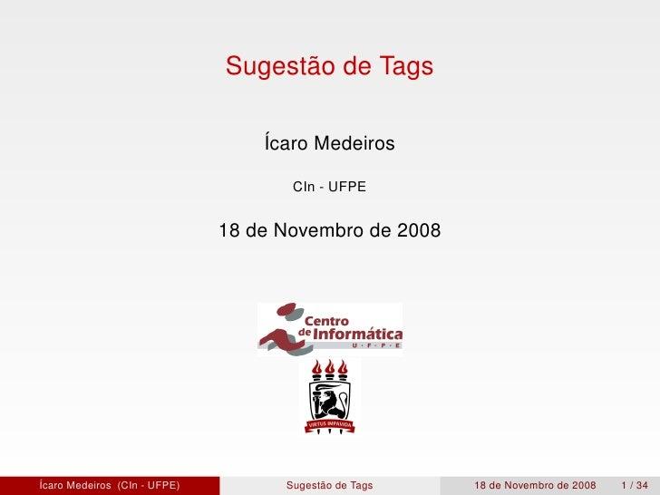 Sugestão de Tags                                    Ícaro Medeiros                                       CIn - UFPE       ...