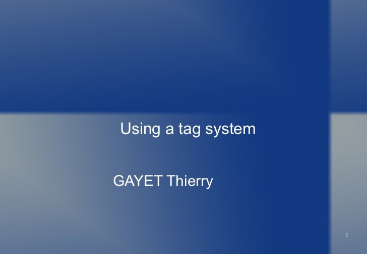Using a tag system GAYET Thierry