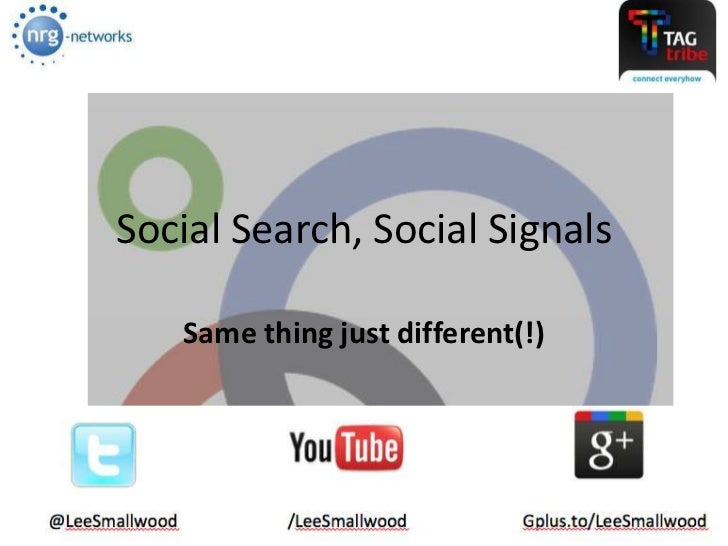 Social Search, Social Signals   Same thing just different(!)