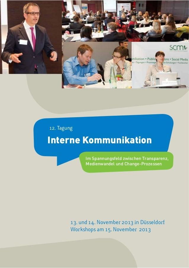 13. und 14. November 2013 in Düsseldorf Workshops am 15. November 2013 Interne Kommunikation 12. Tagung Im Spannungsfeld z...