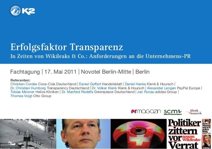 Erfolgsfaktor TransparenzIn Zeiten von Wikileaks & Co.: Anforderungen an die Unternehmens-PRFachtagung | 17. Mai 2011 | No...