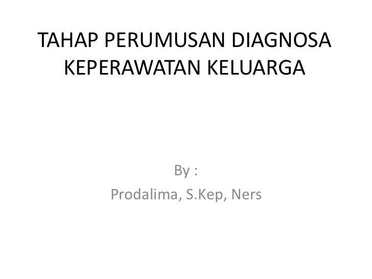 Tahap perumusan diagnosa keperawatan keluarga