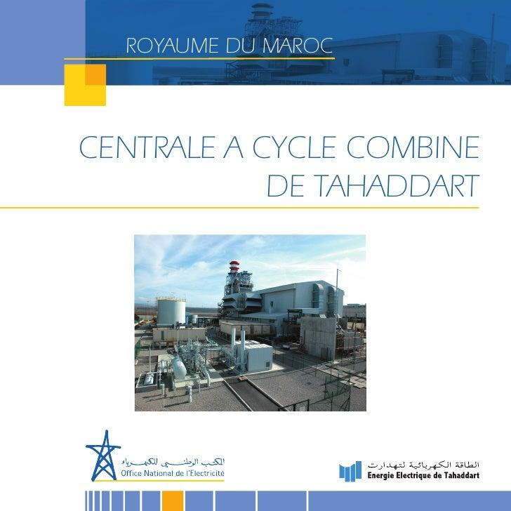 ROYAUME DU MAROC    CENTRALE A CYCLE COMBINE             DE TAHADDART