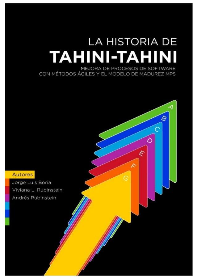 Jorge Luis Boria Viviana Leonor Rubinstein Andrés Rubinstein  La Historia de Tahini-Tahini: Mejora de Procesos de Software...