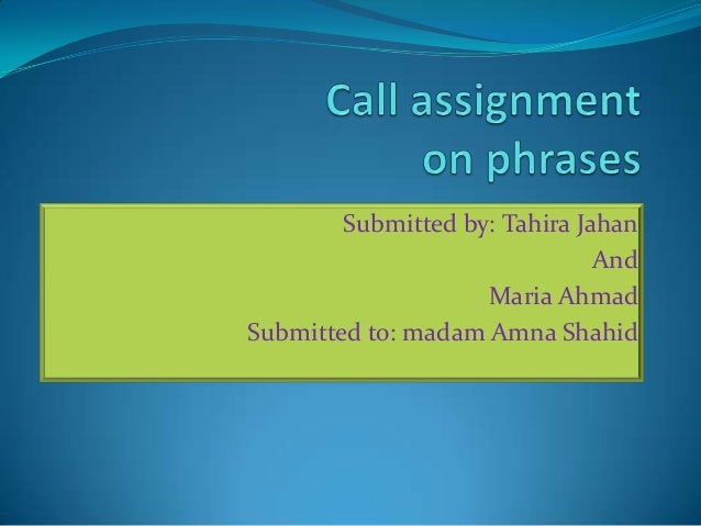 Submitted by: Tahira JahanAndMaria AhmadSubmitted to: madam Amna Shahid