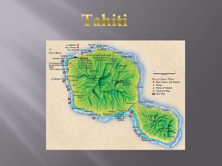 Largest Island of French Polynesia       403 sq. miles       Located in the Southern Pacific       Composed of Tahiti-N...