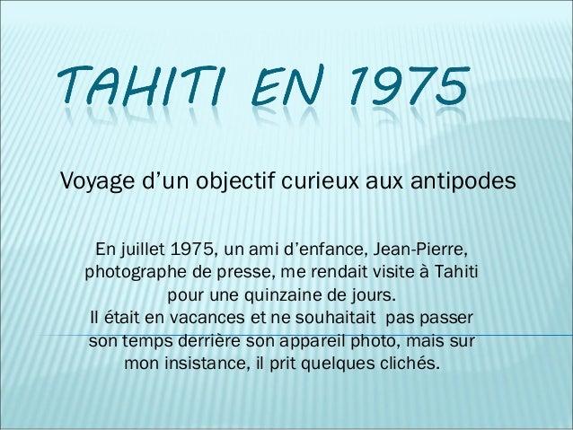 Voyage d'un objectif curieux aux antipodes En juillet 1975, un ami d'enfance, Jean-Pierre, photographe de presse, me renda...