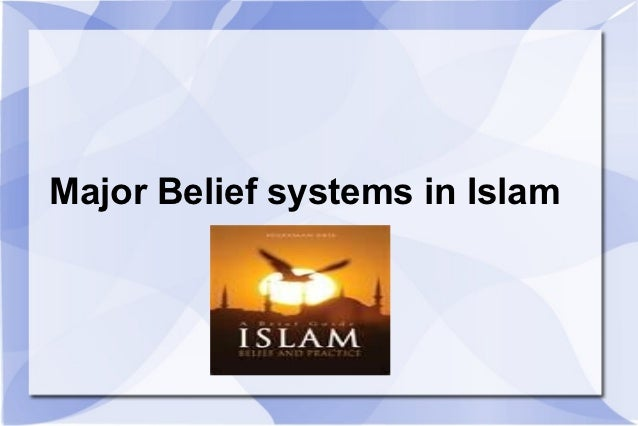 Major Belief systems in Islam
