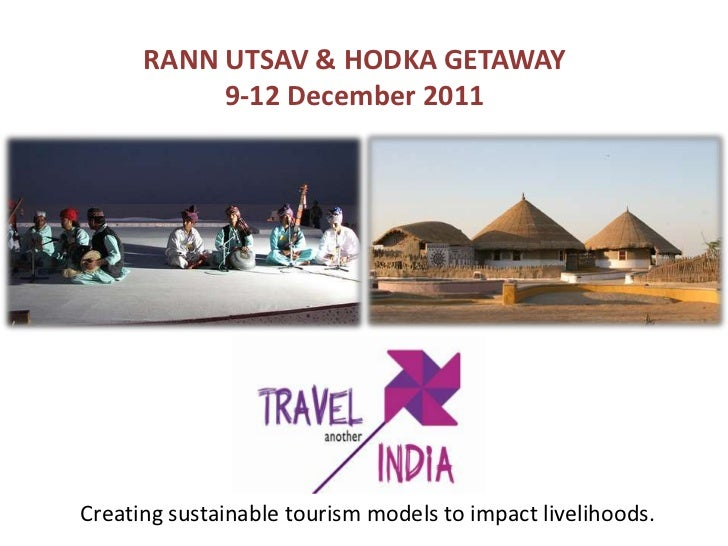 RANN UTSAV & HODKA GETAWAY           9-12 December 2011Creating sustainable tourism models to impact livelihoods.