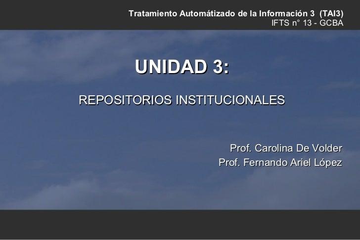 Tratamiento Automátizado de la Información 3 (TAI3)                                        IFTS n° 13 - GCBA       UNIDAD ...