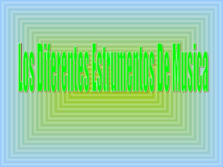 Los Diferentes Estrumentos De Musica