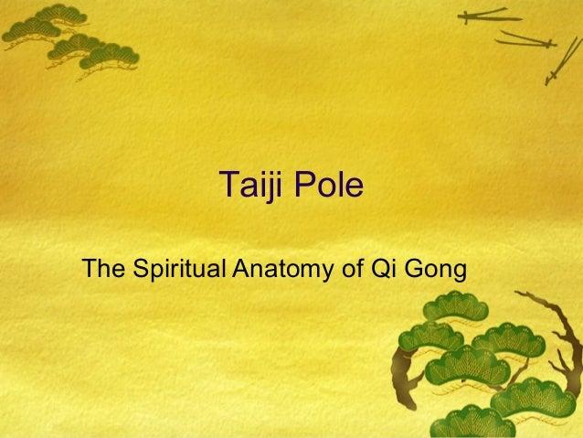 Taiji PoleThe Spiritual Anatomy of Qi Gong
