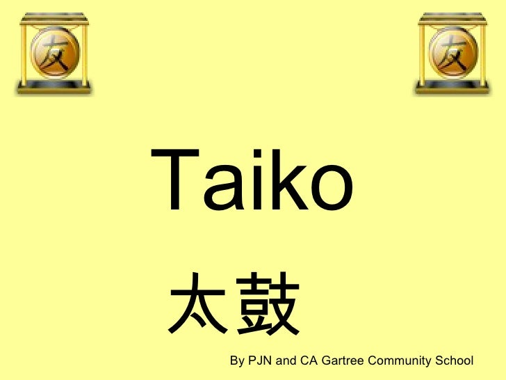 Taiko 太鼓  By PJN and CA Gartree Community School