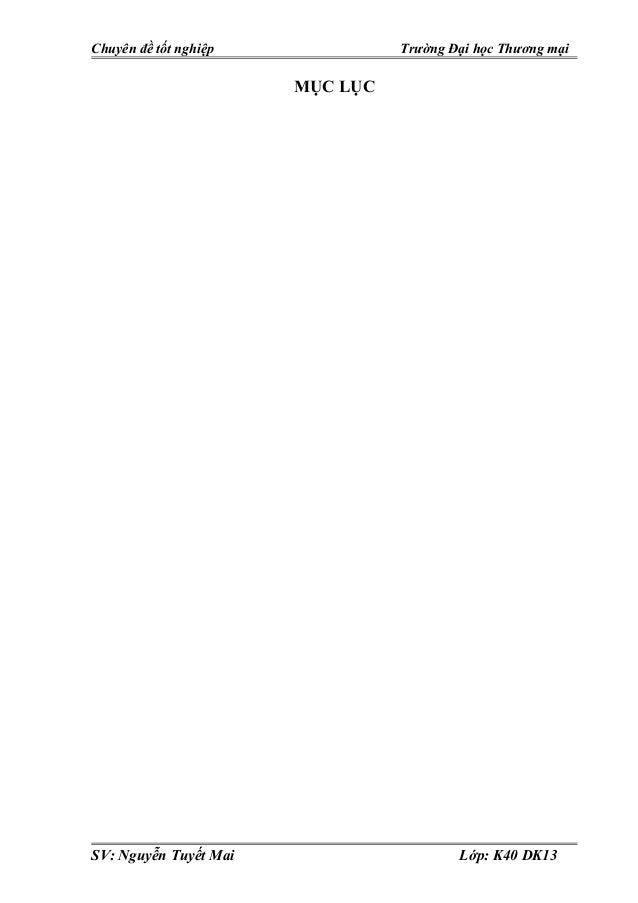 Chuyên đề tốt nghiệp Trường Đại học Thương mại MỤC LỤC SV: Nguyễn Tuyết Mai Lớp: K40 DK13