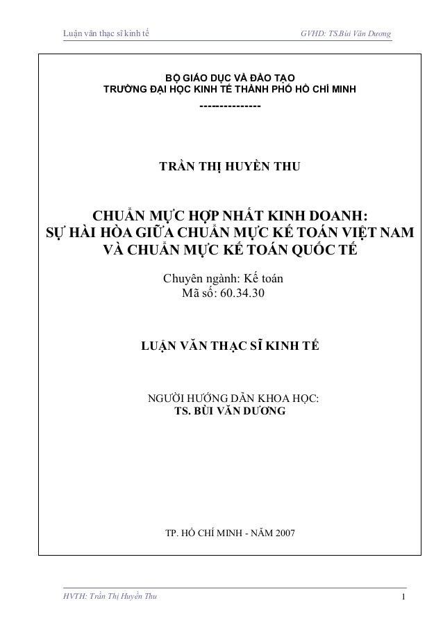 Luận văn thạc sĩ kinh tế GVHD: TS.Bùi Văn DươngTRẦN THỊ HUYỀN THUCHUẨN MỰC HỢP NHẤT KINH DOANH:SỰ HÀI HÒA GIỮA CHUẨN MỰC K...