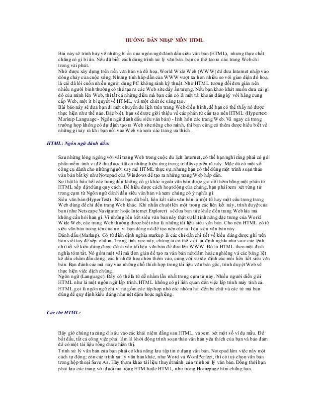 HƯỚNG DẪN NHẬP MÔN HTML Bài này sẽ trình bày về những bí ẩn của ngôn ngữ đánh dấu siêu văn bản (HTML), nhưng thực chất chẳ...