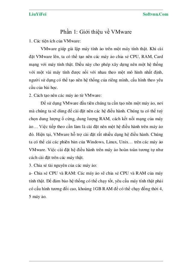 LiuYiFei Softvnn.Com Phần 1: Giới thiệu về VMware 1. Các tiện ích của VMware: VMware giúp giả lập máy tính ảo trên một máy...