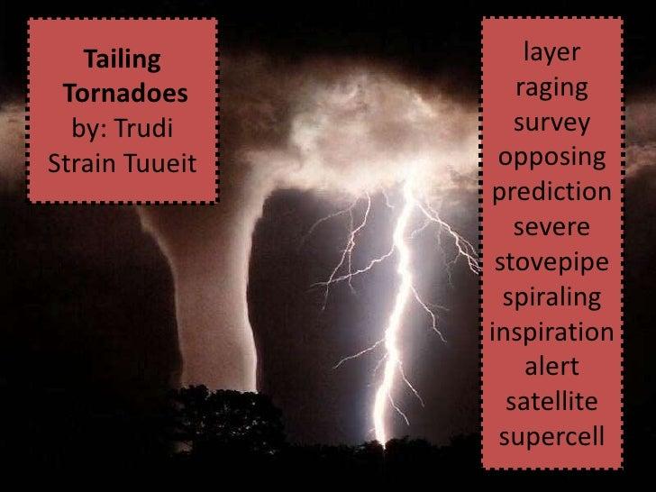 Tailing          layer Tornadoes         raging  by: Trudi        surveyStrain Tuueit    opposing                predictio...