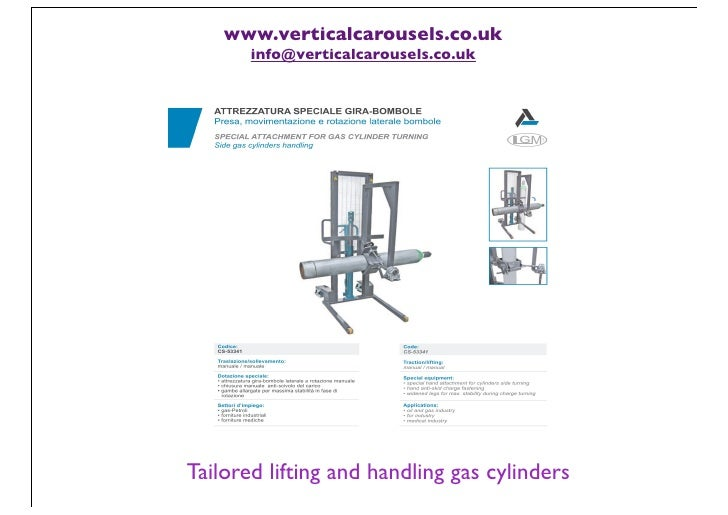 www.verticalcarousels.co.uk       info@verticalcarousels.co.ukTailored lifting and handling gas cylinders