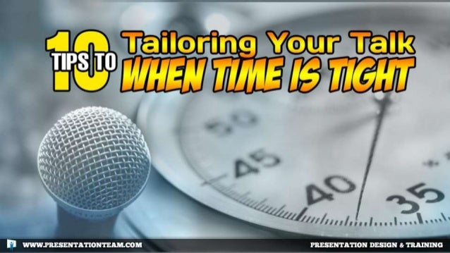 Tailoring Your Talk When Time is Tight - Tips for public speakers and presenters who are running short on time.