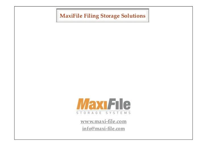 MaxiFile Filing Storage Solutions       www.maxi-file.com        info@maxi-file.com