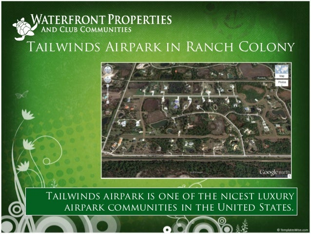 Tailwinds Airpark in Ranch Colony Tailwinds airpark is one of the nicest luxury airpark communities in the United States.
