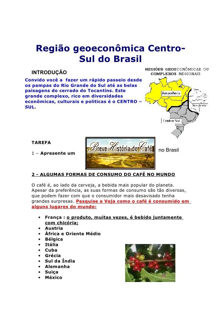 Região geoeconômica Centro-             Sul do Brasil   INTRODUÇÃO Convido você a fazer um rápido passeio desde os pampas ...