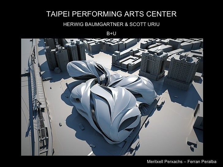 TAIPEI PERFORMING ARTS CENTER   HERWIG BAUMGARTNER & SCOTT URIU                B+U                             Meritxell P...
