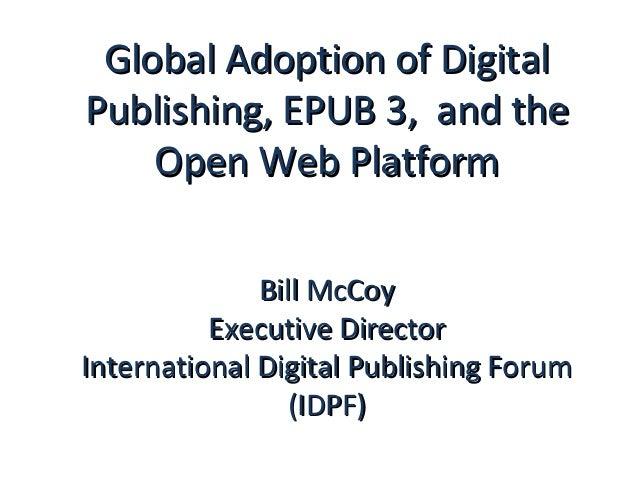 Global Adoption of Digital Publishing, EPUB 3,  and the Open Web Platform