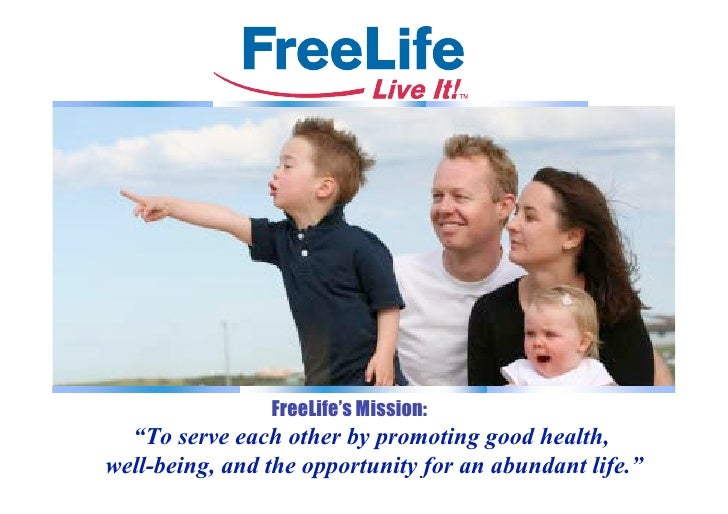 """FreeLife's Mission:   """"To serve each other by promoting good health, well-being, and the opportunity for an abundant life."""""""