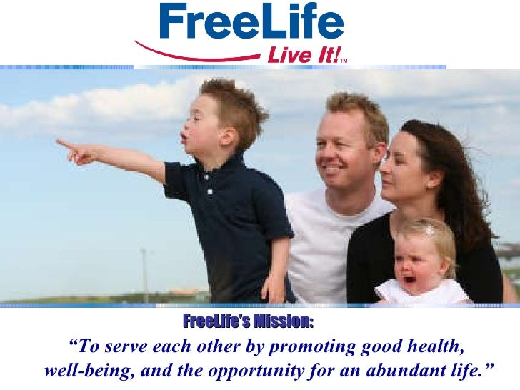 """FreeLife's Mission: """" To serve each other by promoting good health,  well-being, and the opportunity for an abundant life."""""""