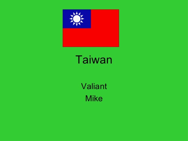 Taiwan Valiant Mike