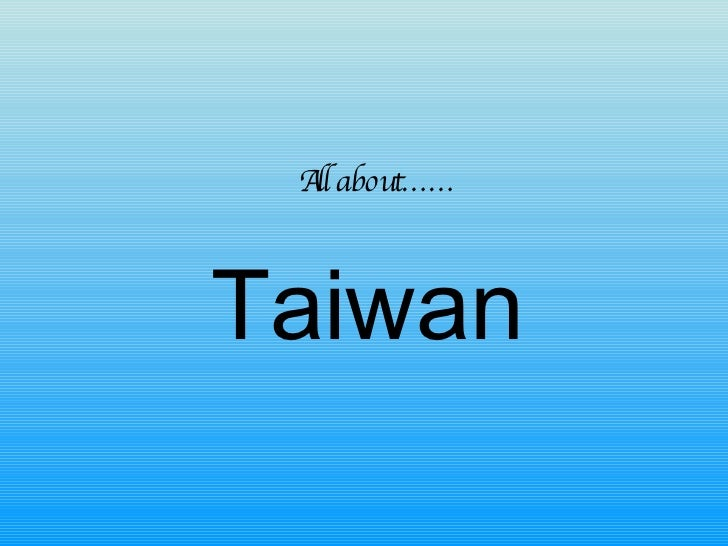 Taiwan All about……