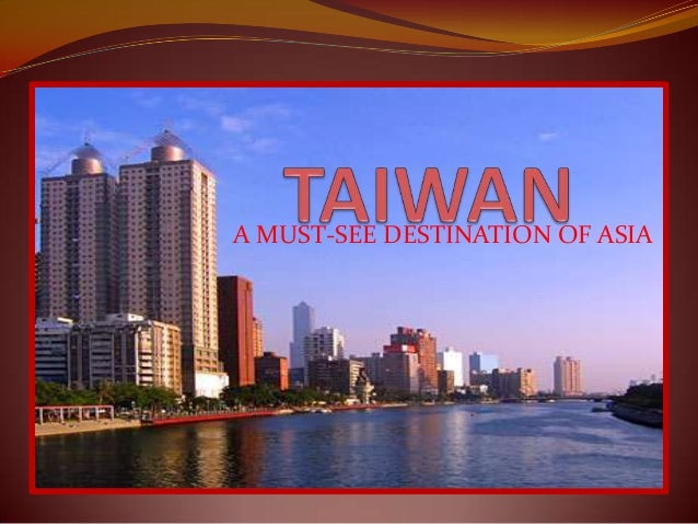 Taiwan a must-see destination of asia