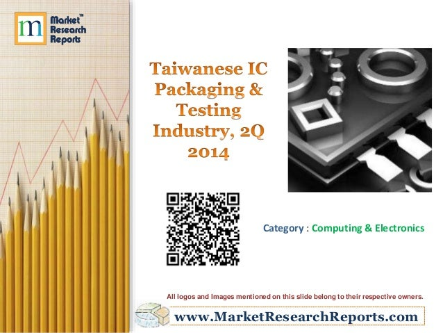 Taiwanese IC Packaging & Testing Industry, 2Q 2014