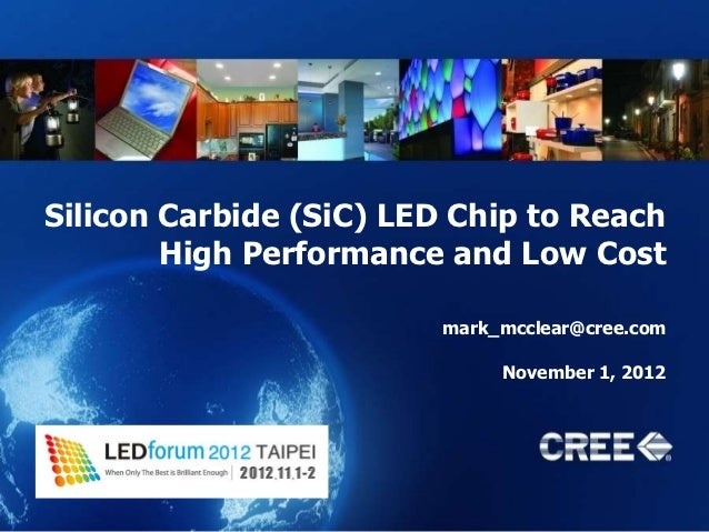 Silicon Carbide (SiC) LED Chip to Reach        High Performance and Low Cost                        mark_mcclear@cree.com ...